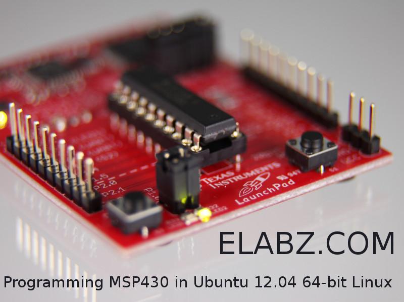 MSP430 in 64-bit Ubuntu 12 04 Linux – the Arduino Way